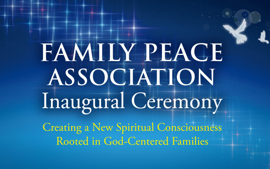 Family Peace Association Inaugural Ceremony